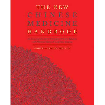 The New Chinese Medicine Handbook - An Innovative Guide to Integrating