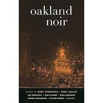 Oakland Noir by Jerry Thompson - Eddie Muller - 9781617755309 Book