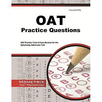OAT Practice Questions - OAT Practice Tests & Exam Review for the Opto