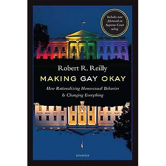 Making Gay Okay (2nd) by Robert R. Reilly - 9781621640868 Book