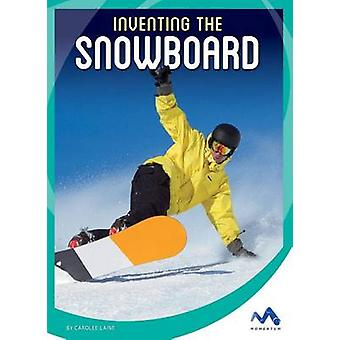 Inventing the Snowboard by Carolee Laine - 9781634074605 Book