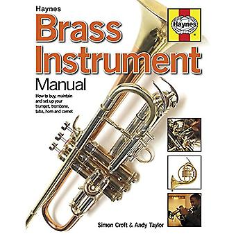Brass Instrument Manual - How to Buy - Maintain and Set Up Your Trumpe
