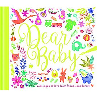 Dear Baby - Messages of Love from Friends and Family - 9781848694057 B
