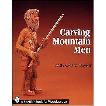 Homens da montanha de escultura com Cleve Taylor (Schiffer livro para colecionadores)