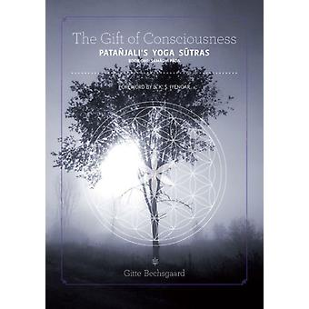 The Gift of Consciousness: Patanjali's Yoga Sutras: Samadhi Pada Book One (Paperback) by Bechsgaard Gitte