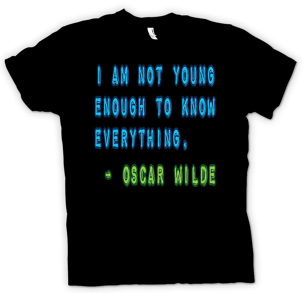 Womens T-shirt - I am not young enough to know eveything-Oscar Wilde