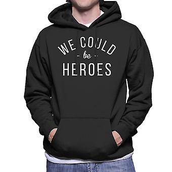 We Could Be Heroes Song Lyric Men's Hooded Sweatshirt