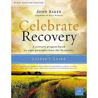 Celebrate Recovery Updated Leader's Guide - A Recovery Program Based o