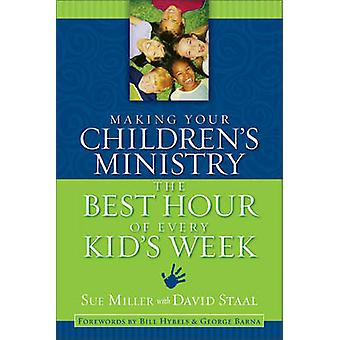 Making Your Children's Ministry the Best Hour of Every Kid's Week by