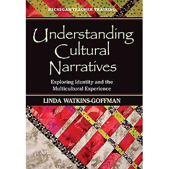Understanding Cultural Narratives - Exploring Identity and the Multicu