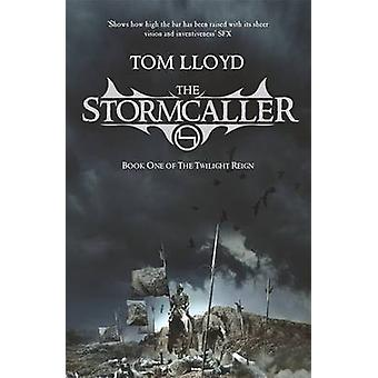 The Stormcaller by Tom Lloyd - 9780575079267 Book