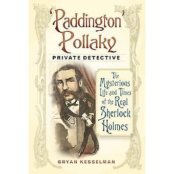 'Paddington' Pollaky - Private Detective - The Mysterious Life and Tim