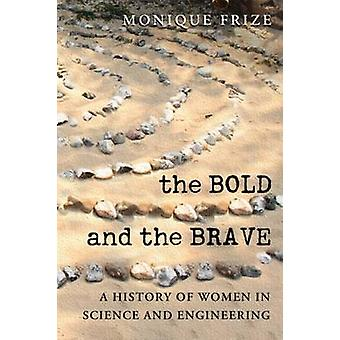 The Bold and the Brave - A History of Women in Science and Engineering
