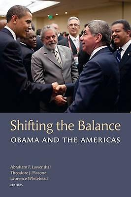 Shifting the Balance - Obama and the Americas by Abraham F. Lowenthal