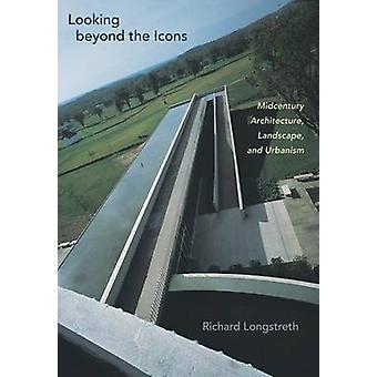 Verder te kijken dan de pictogrammen - Midcentury Architectuur - Landscape- en U