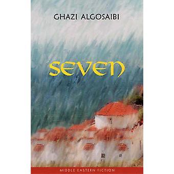 Seven by Ghazi Algosaibi - Basil Hatim - Gavin Watterson - 9780863560