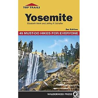 Top Trails Yosemite - 45 Must-do Hikes for Everyone by Top Trails Yose