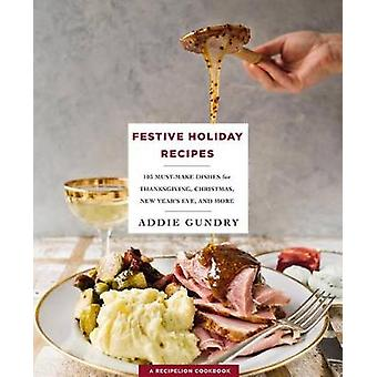 Festive Holiday Recipes - 103 Must-Make Dishes for Thanksgiving - Chri