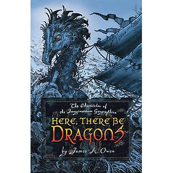 Here - There Be Dragons by James A. Owen - 9781416932499 Book
