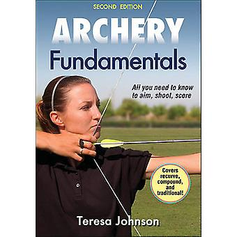 Archery Fundamentals (2nd Revised edition) by Teresa Johnson - 978145