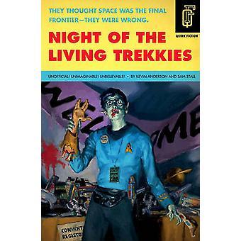 Night of the Living Trekkies - Unofficial - Unimagineable - Unbelievab