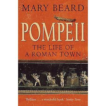 Pompeji - das Leben einer römischen Stadt (Main) von Mary Beard - 978186197596