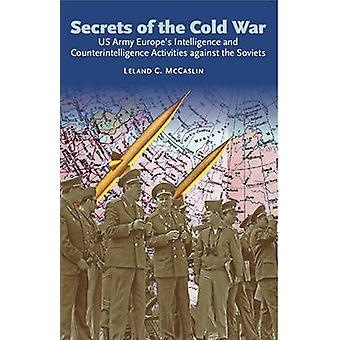 Secrets of the Cold War - US Army Europe's Intelligence and Counterint