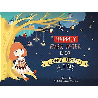 Happily Ever After is So Once Upon a Time by Yixian Quek - 9789814398