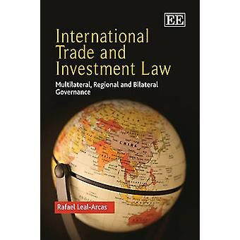 International Trade and Investment Law - Multilateral - Regional and B