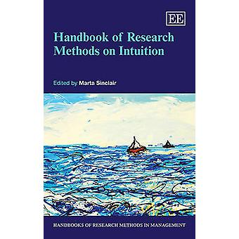 Handbook of Research Methods on Intuition by Marta Sinclair - 9781782
