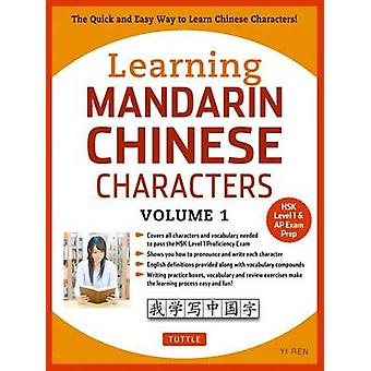 Learning Mandarin Chinese Characters Volume 1 - The Quick and Easy Way