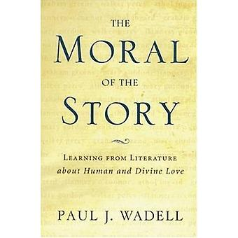 The Moral of the Story - Reflections on Religion and Literature by Pau