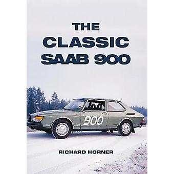 The Classic Saab 900 by Richard Horner - 9781445653730 Book