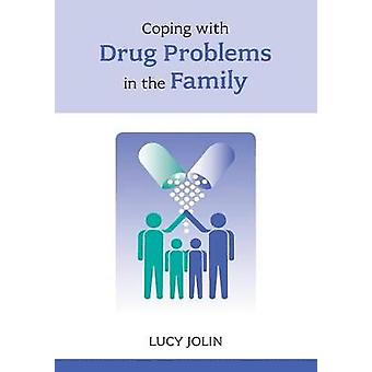 Coping with Drug Problems in the Family by Lucy Jolin - 9781847090966