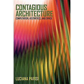 Contagious Architecture - Computation - Aesthetics and Space by Lucian
