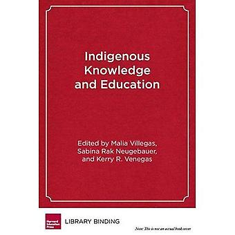 Indigenous Knowledge And Education: Sites of Struggle, Strength, and Survivance