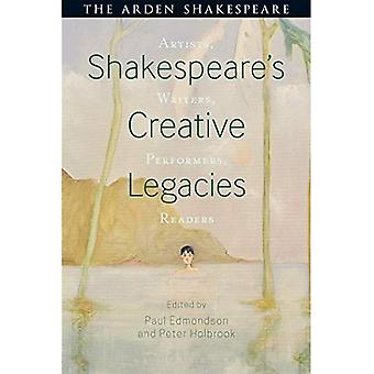Shakespeare's Creative Legacies: Artists, Writers, Performers, Readers (Arden Shakespeare)