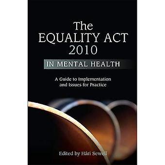 L'Equality ACT 2010 en santé mentale: un Guide de mise en oeuvre et enjeux pour la pratique
