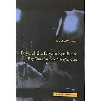 Bortom dröm syndikatet: Tony Conrad och konst efter bur