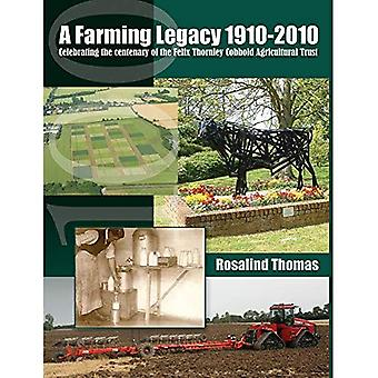 A Farming Legacy: Celebrating the Centenary of the Felix Thornley Cobbold Agricultural Trust