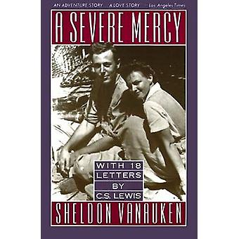 Severe Mercy A by Vanauken & Sheldon