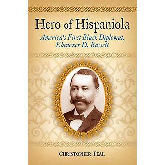 Herói de Hispaniola Américas primeiro preto diplomata Ebenezer D. Bassett por Teal & Christopher