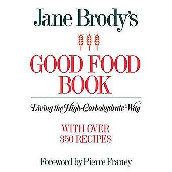 Livro de comida de Jane Brodys bom viver como HighCarbohydrate por Brody & Jane