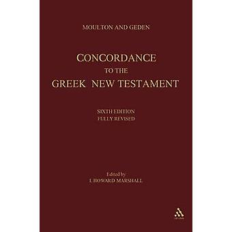 A Concordance to the Greek Testament by Geden & Alfred Shenington