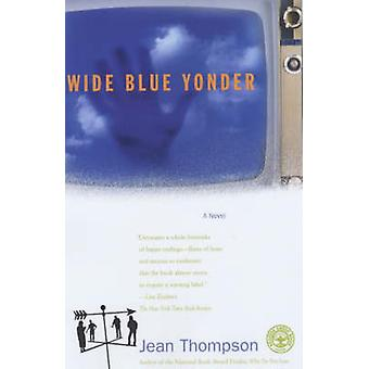 Wide Blue Yonder by Thompson & Jean