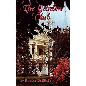 O clube de jardinagem por Deblieux & Robert
