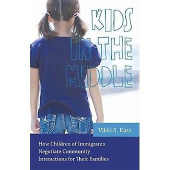 Crianças no meio como filhos de imigrantes negociar interações da Comunidade para suas famílias por Katz & Vikki S.