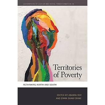 Territories of Poverty Rethinking North and South by Roy & Ananya