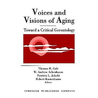 Voices and Visions of Aging Health Issues in Pediatric Nursing by Cole & Thomas