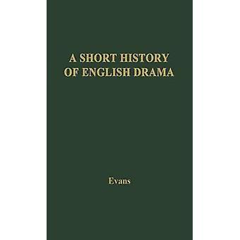 Una breve storia del dramma inglese di Evans & Benjamin Ifor